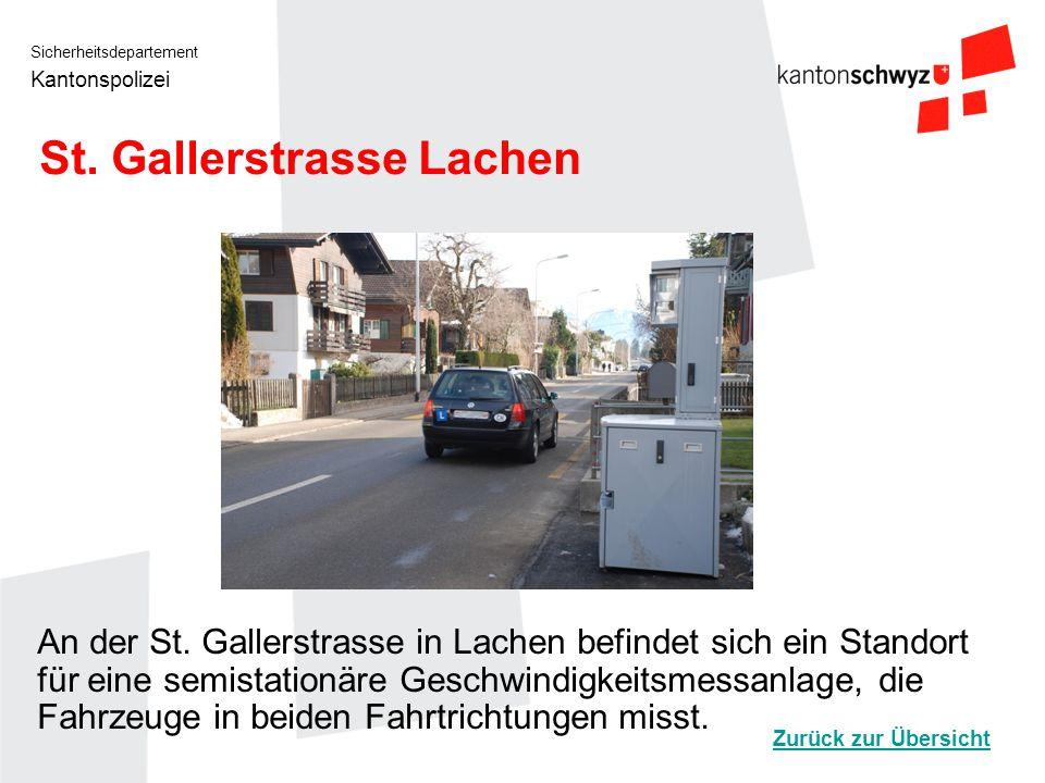 Sicherheitsdepartement Kantonspolizei St. Gallerstrasse Lachen An der St. Gallerstrasse in Lachen befindet sich ein Standort für eine semistationäre G