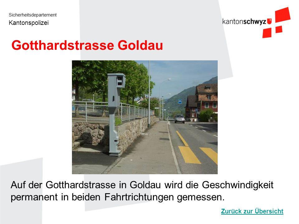 Sicherheitsdepartement Kantonspolizei Gotthardstrasse Goldau Auf der Gotthardstrasse in Goldau wird die Geschwindigkeit permanent in beiden Fahrtricht
