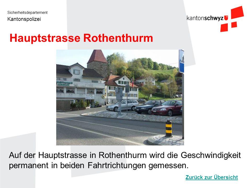 Sicherheitsdepartement Kantonspolizei Hauptstrasse Rothenthurm Auf der Hauptstrasse in Rothenthurm wird die Geschwindigkeit permanent in beiden Fahrtr