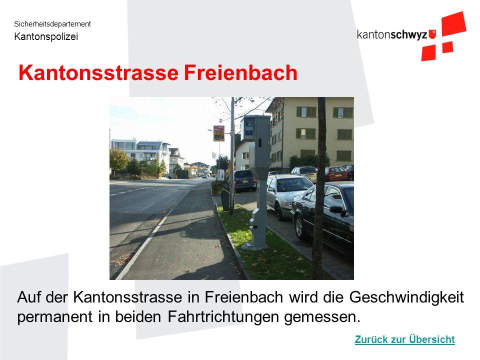 Sicherheitsdepartement Kantonspolizei Kantonsstrasse Freienbach Auf der Kantonsstrasse in Freienbach wird die Geschwindigkeit permanent in beiden Fahr