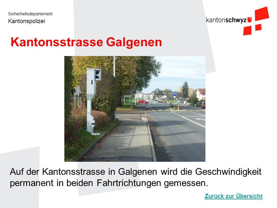 Sicherheitsdepartement Kantonspolizei Churerstrasse Altendorf An der Churerstrasse in Altendorf befindet sich ein Standort für eine semistationäre Geschwindigkeitsmessanlage, die Fahrzeuge in beiden Fahrtrichtungen misst.