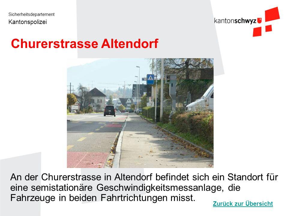 Sicherheitsdepartement Kantonspolizei Churerstrasse Altendorf An der Churerstrasse in Altendorf befindet sich ein Standort für eine semistationäre Ges