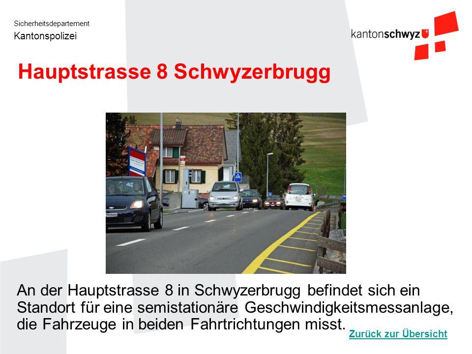 Sicherheitsdepartement Kantonspolizei Hauptstrasse 8 Schwyzerbrugg An der Hauptstrasse 8 in Schwyzerbrugg befindet sich ein Standort für eine semistat