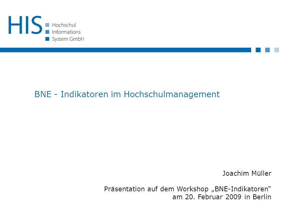 """BNE - Indikatoren im Hochschulmanagement Joachim Müller Präsentation auf dem Workshop """"BNE-Indikatoren am 20."""