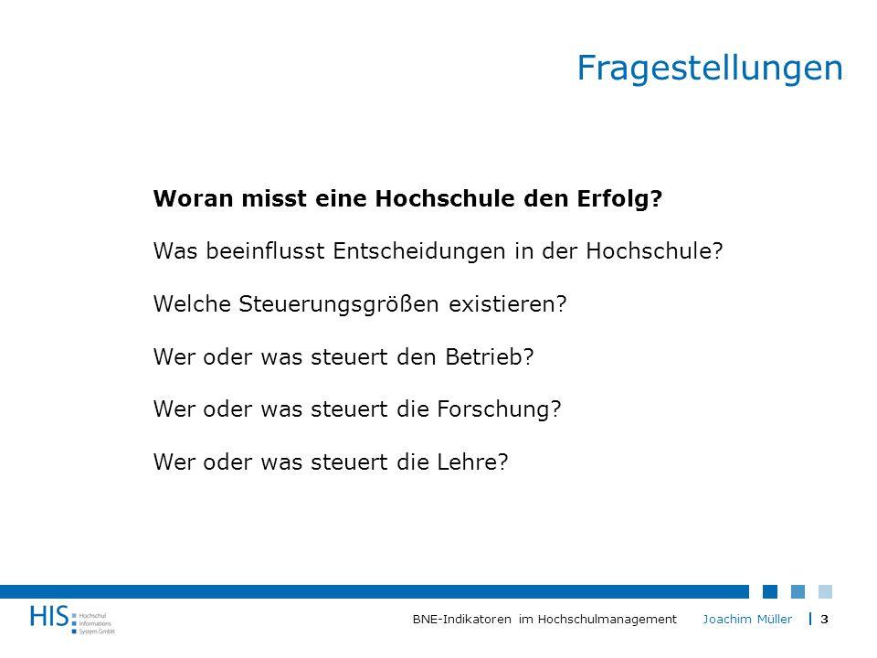 3BNE-Indikatoren im Hochschulmanagement Joachim Müller Fragestellungen Woran misst eine Hochschule den Erfolg.