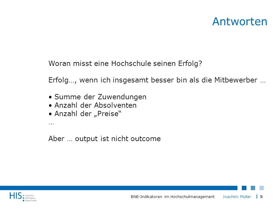 5BNE-Indikatoren im Hochschulmanagement Joachim Müller Antworten Woran misst eine Hochschule seinen Erfolg.