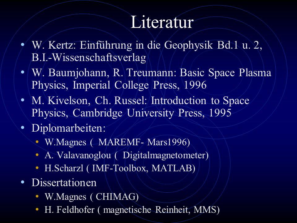 Literatur W. Kertz: Einführung in die Geophysik Bd.1 u.
