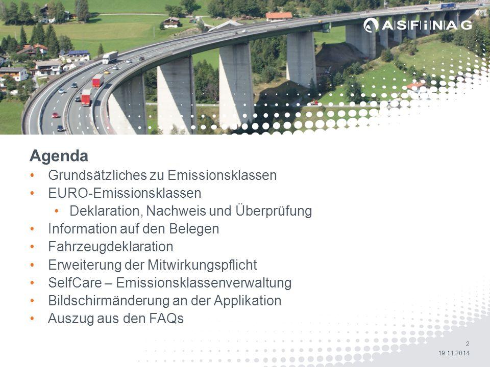 13 19.11.2014 SelfCare Portal – Emissionsklassenverwaltung Maske 2 - Fahrzeuge zur Überprüfung bei ASFINAG