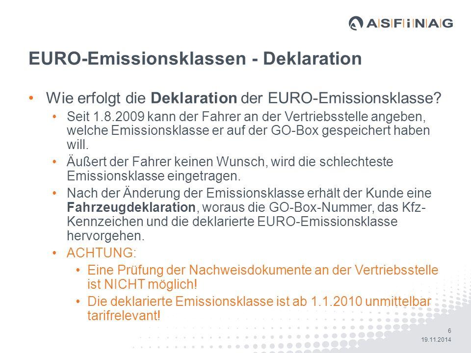 6 19.11.2014 EURO-Emissionsklassen - Deklaration Wie erfolgt die Deklaration der EURO-Emissionsklasse? Seit 1.8.2009 kann der Fahrer an der Vertriebss