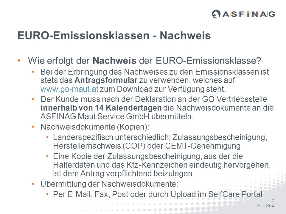 18 19.11.2014 Auszug aus den FAQs www.asfinag.at Wo sehe ich den Status der Dokumentenüberprüfung.