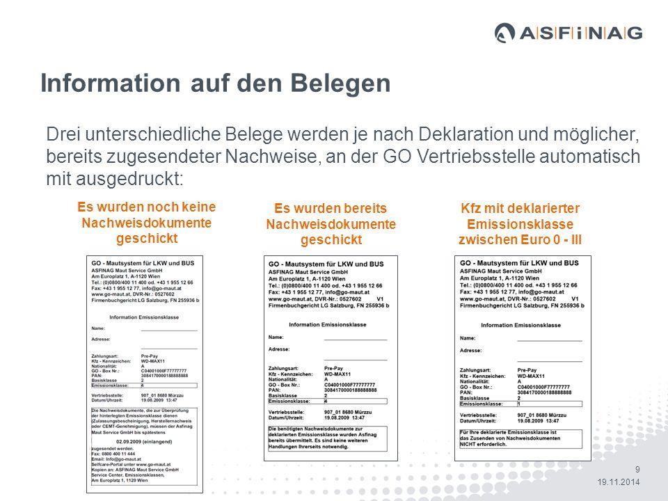 9 19.11.2014 Information auf den Belegen Es wurden noch keine Nachweisdokumente geschickt Es wurden bereits Nachweisdokumente geschickt Kfz mit deklar
