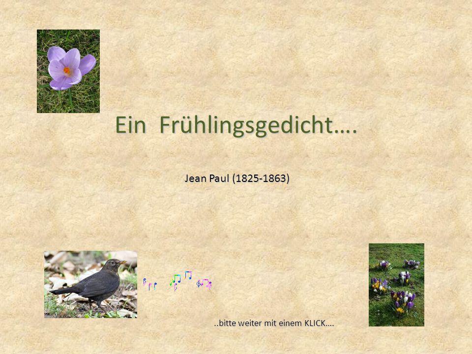 Ein Frühlingsgedicht…. Jean Paul (1825-1863)..bitte weiter mit einem KLICK….