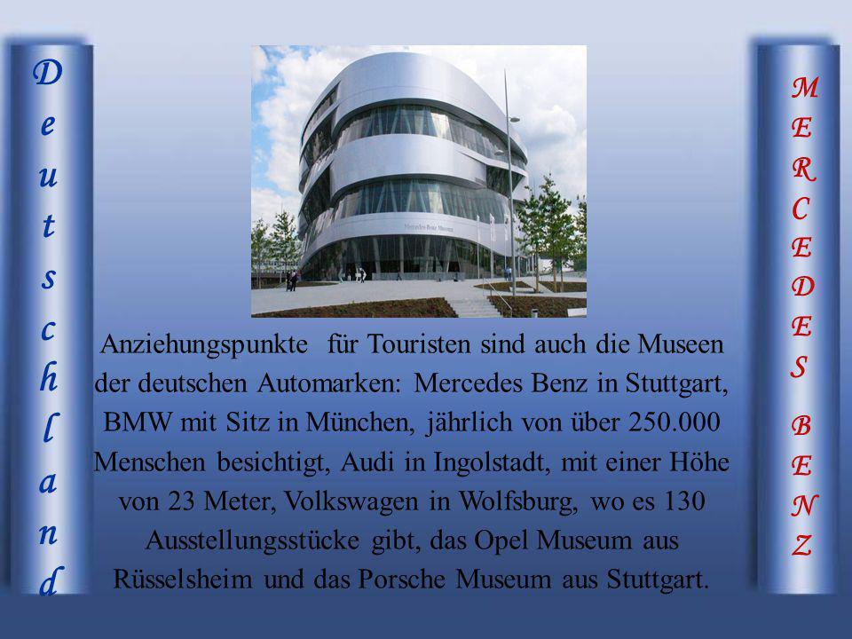 MERCEDESBENZMERCEDESBENZ DeutschlandDeutschland Anziehungspunkte für Touristen sind auch die Museen der deutschen Automarken: Mercedes Benz in Stuttga