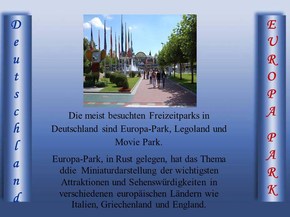 EUROPAPARKEUROPAPARK DeutschlandDeutschland Die meist besuchten Freizeitparks in Deutschland sind Europa-Park, Legoland und Movie Park. Europa-Park, i