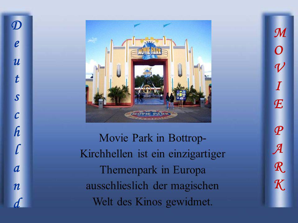 MOVIEPARKMOVIEPARK DeutschlandDeutschland Movie Park in Bottrop- Kirchhellen ist ein einzigartiger Themenpark in Europa ausschlieslich der magischen W