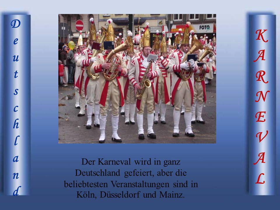 KARNEVALKARNEVAL DeutschlandDeutschland Der Karneval wird in ganz Deutschland gefeiert, aber die beliebtesten Veranstaltungen sind in Köln, Düsseldorf
