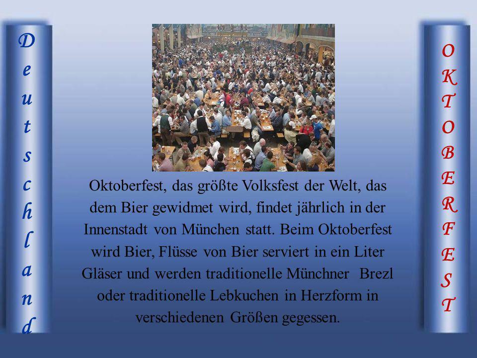 OKTOBERFESTOKTOBERFEST DeutschlandDeutschland Oktoberfest, das größte Volksfest der Welt, das dem Bier gewidmet wird, findet jährlich in der Innenstad