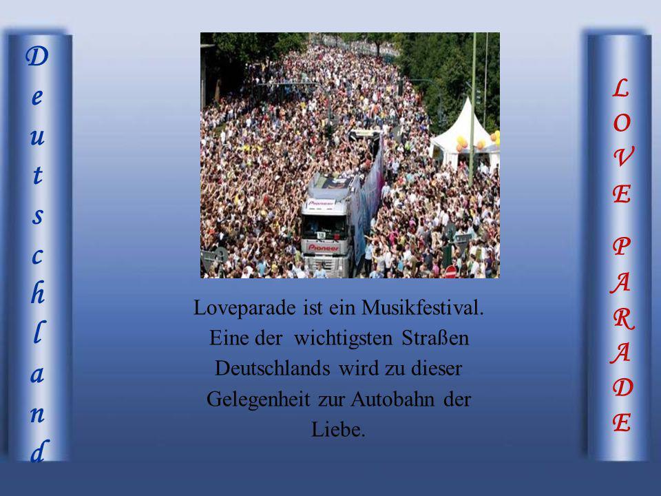 LOVEPARADELOVEPARADE DeutschlandDeutschland Loveparade ist ein Musikfestival. Eine der wichtigsten Straßen Deutschlands wird zu dieser Gelegenheit zur