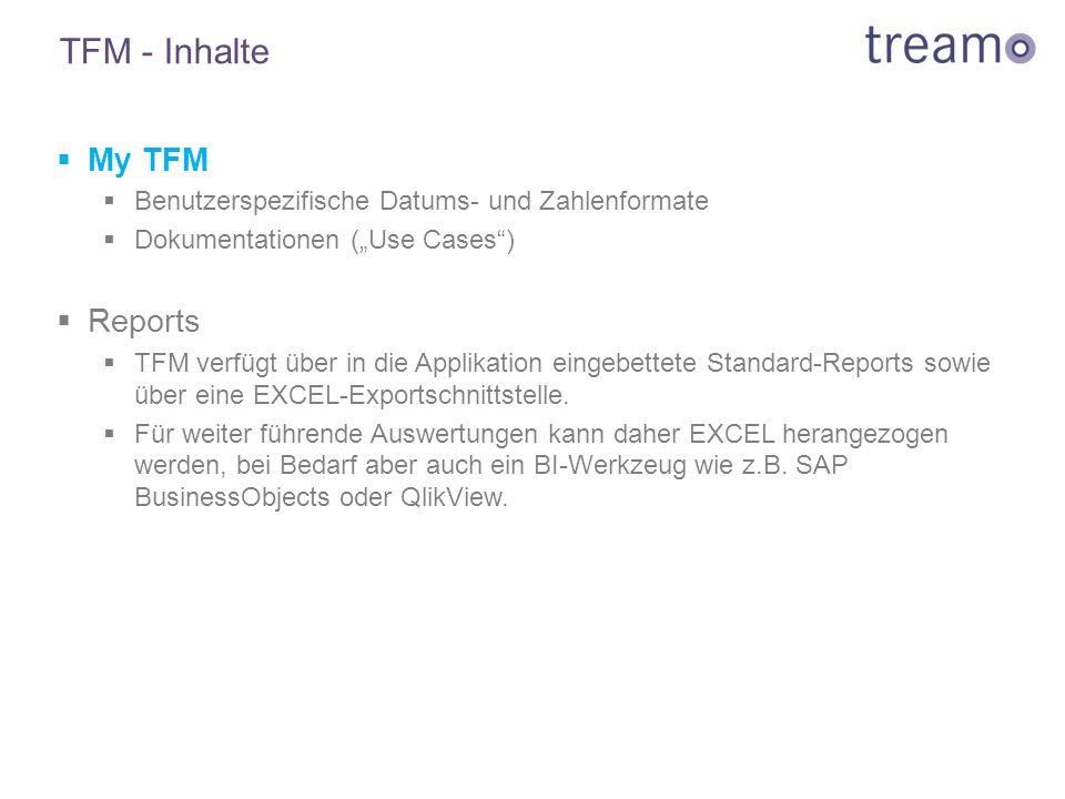"""TFM - Inhalte  My TFM  Benutzerspezifische Datums- und Zahlenformate  Dokumentationen (""""Use Cases"""")  Reports  TFM verfügt über in die Applikation"""