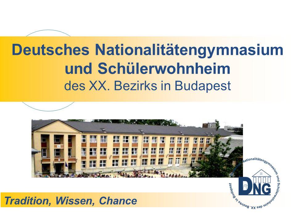 Tradition, Wissen, Chance Deutsches Nationalitätengymnasium und Schülerwohnheim des XX.