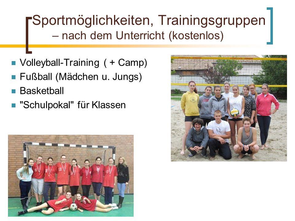 Sportmöglichkeiten, Trainingsgruppen – nach dem Unterricht (kostenlos) Volleyball-Training ( + Camp) Fußball (Mädchen u.