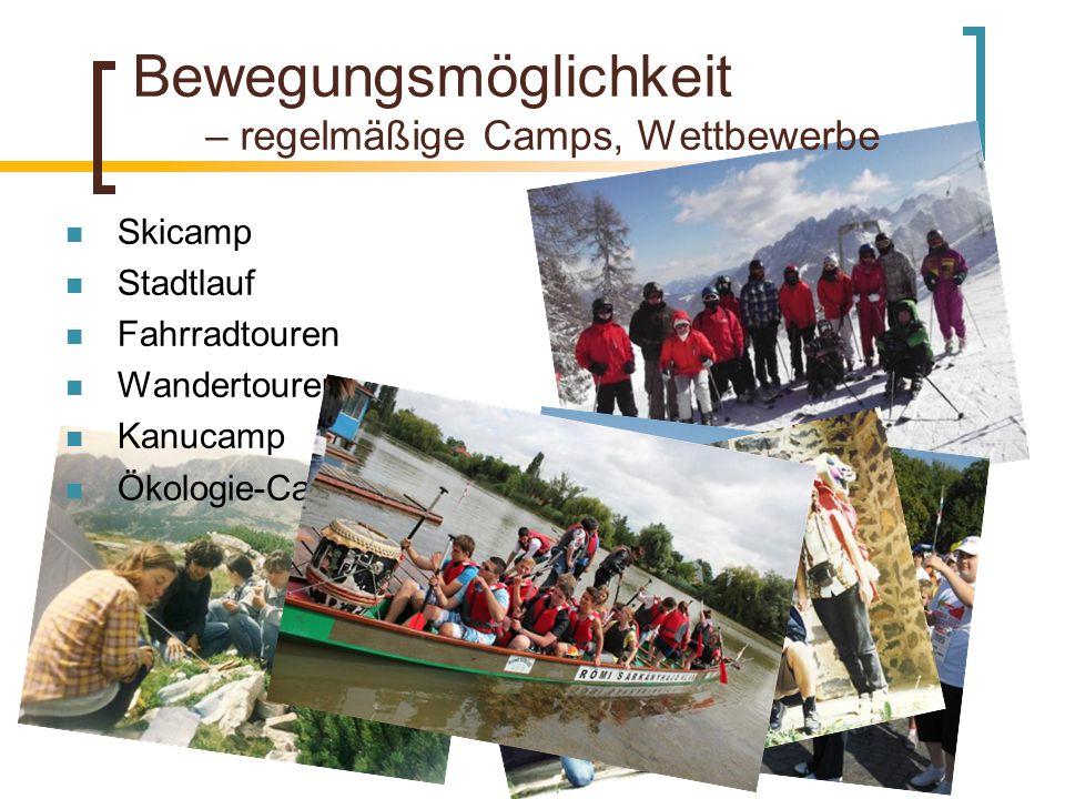 Bewegungsmöglichkeit – regelmäßige Camps, Wettbewerbe Skicamp Stadtlauf Fahrradtouren Wandertouren Kanucamp Ökologie-Camp