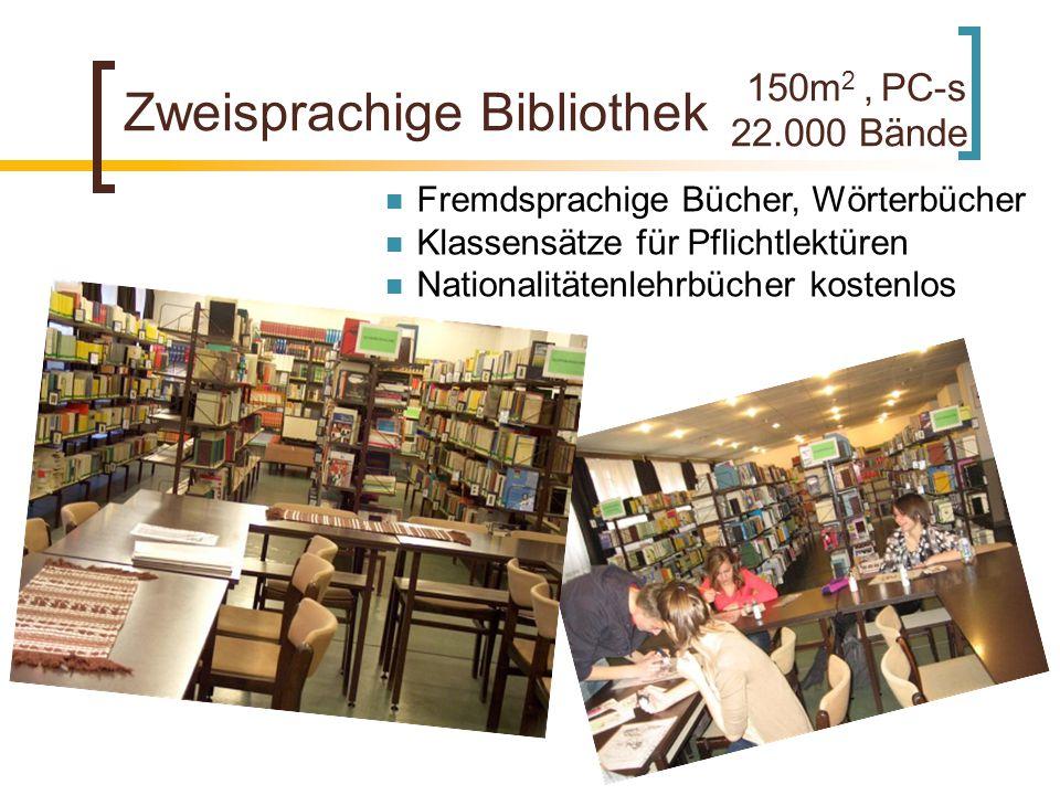 150m 2, PC-s 22.000 Bände Zweisprachige Bibliothek Fremdsprachige Bücher, Wörterbücher Klassensätze für Pflichtlektüren Nationalitätenlehrbücher kostenlos