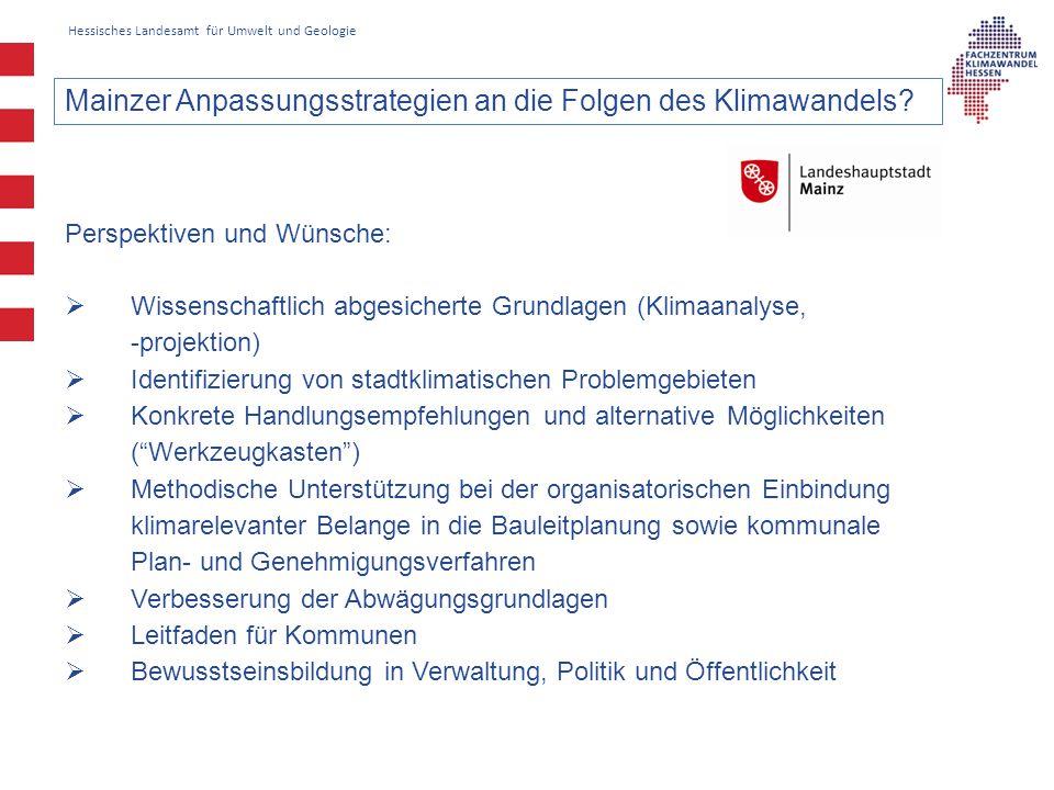 Hessisches Landesamt für Umwelt und Geologie Mainzer Anpassungsstrategien an die Folgen des Klimawandels.