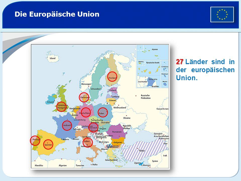 Die Europäische Union Länder sind in der europäischen Union.27