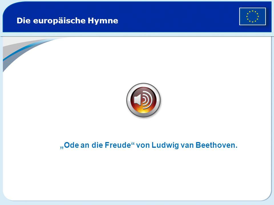 """Die europäische Hymne """"Ode an die Freude von Ludwig van Beethoven."""