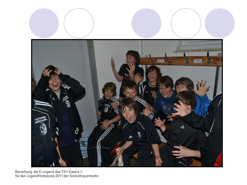 Bewerbung der D-Jugend des TSV Kastl e.V. für den Jugendförderpreis 2011 der Südostbayernbahn