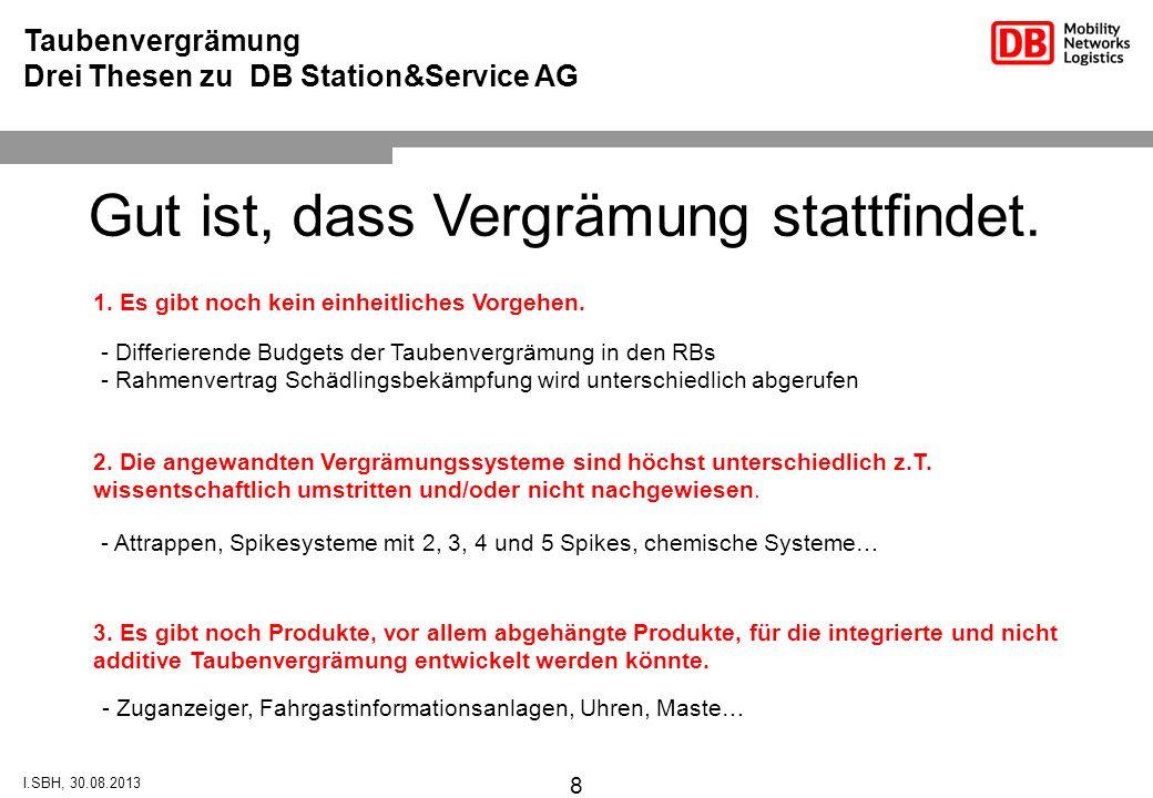 8 Taubenvergrämung Drei Thesen zu DB Station&Service AG Gut ist, dass Vergrämung stattfindet.