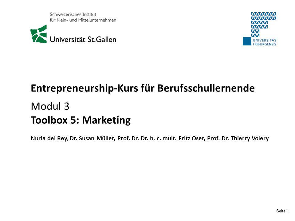Seite 1 Entrepreneurship-Kurs für Berufsschullernende Modul 3 Toolbox 5: Marketing Nuria del Rey, Dr.