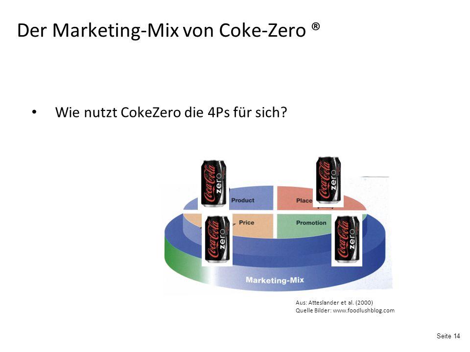 Seite 14 Der Marketing-Mix von Coke-Zero ® Wie nutzt CokeZero die 4Ps für sich.
