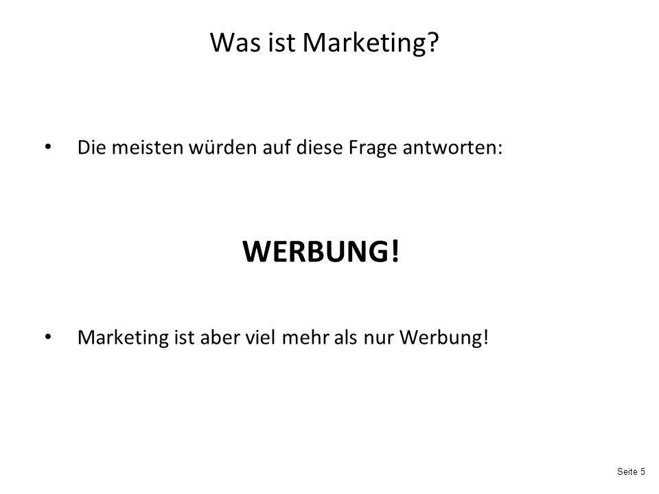 Seite 5 Was ist Marketing.Die meisten würden auf diese Frage antworten: WERBUNG.