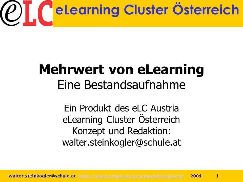 walter.steinkogler@schule.at http://www.schule.at/gegenstand/englisch/ 2004 1http://www.schule.at/gegenstand/englisch/ eLearning Cluster Österreich Me