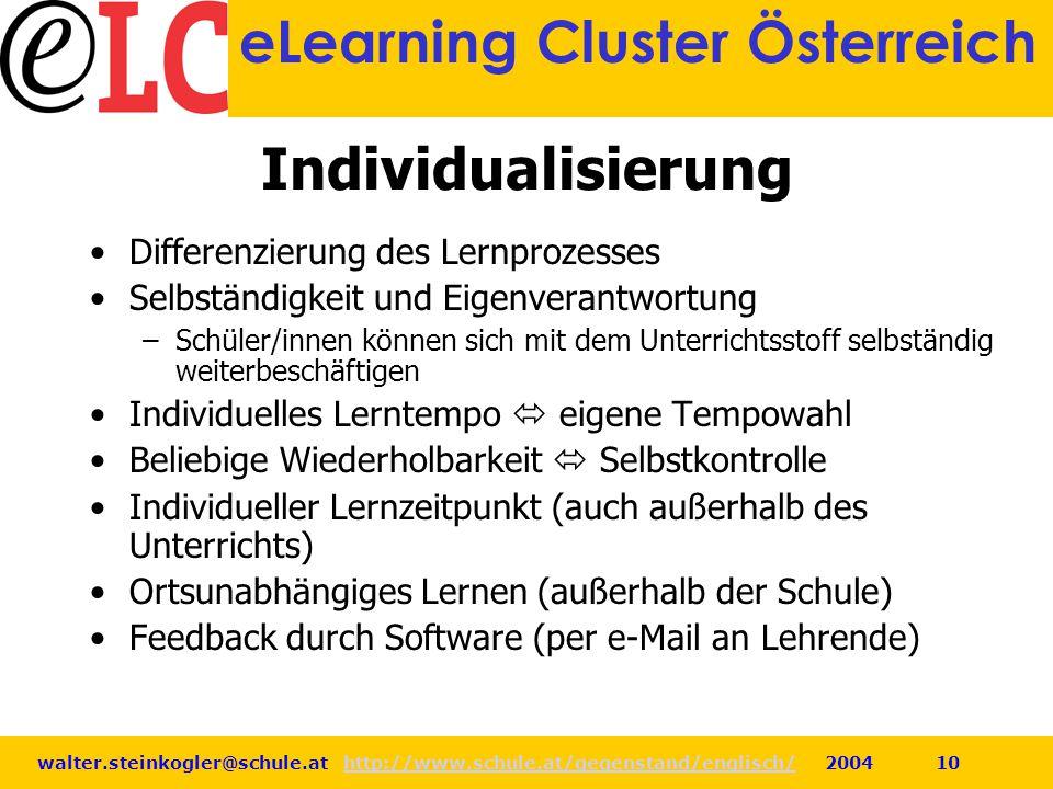 walter.steinkogler@schule.at http://www.schule.at/gegenstand/englisch/ 2004 10http://www.schule.at/gegenstand/englisch/ eLearning Cluster Österreich I
