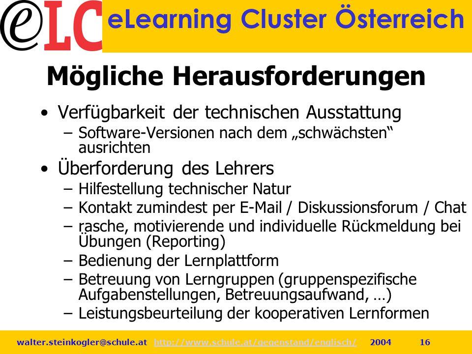 walter.steinkogler@schule.at http://www.schule.at/gegenstand/englisch/ 2004 16http://www.schule.at/gegenstand/englisch/ eLearning Cluster Österreich M