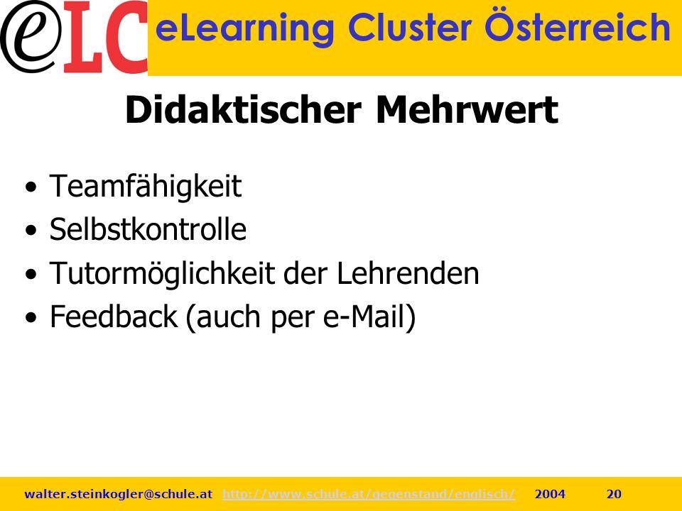 walter.steinkogler@schule.at http://www.schule.at/gegenstand/englisch/ 2004 20http://www.schule.at/gegenstand/englisch/ eLearning Cluster Österreich D