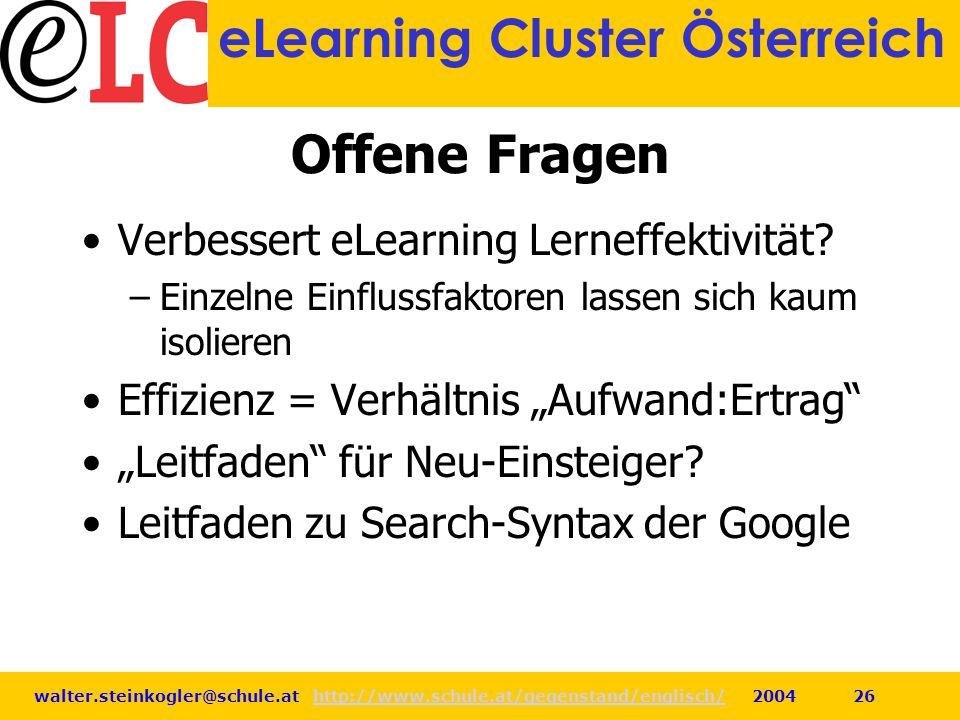 walter.steinkogler@schule.at http://www.schule.at/gegenstand/englisch/ 2004 26http://www.schule.at/gegenstand/englisch/ eLearning Cluster Österreich O