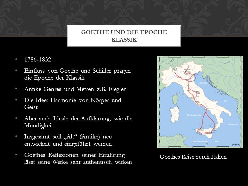 1786-1832 Einfluss von Goethe und Schiller prägen die Epoche der Klassik Antike Genres und Metren z.B. Elegien Die Idee: Harmonie von Körper und Geist
