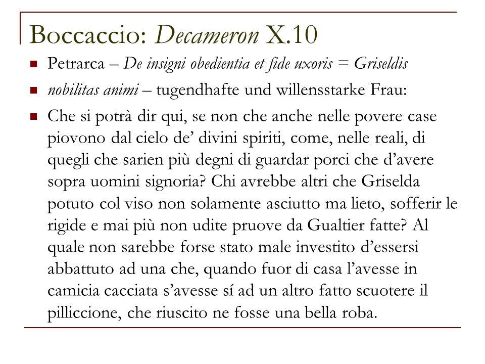 Boccaccio: Decameron X.10 Petrarca – De insigni obedientia et fide uxoris = Griseldis nobilitas animi – tugendhafte und willensstarke Frau: Che si pot