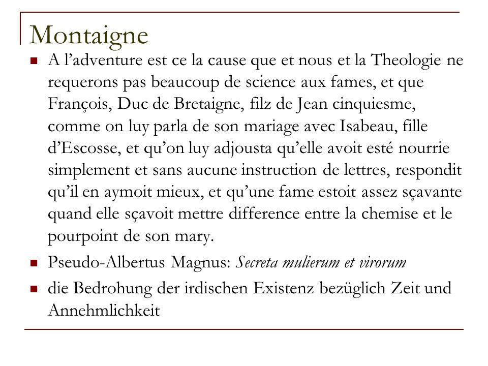 Montaigne A l'adventure est ce la cause que et nous et la Theologie ne requerons pas beaucoup de science aux fames, et que François, Duc de Bretaigne,