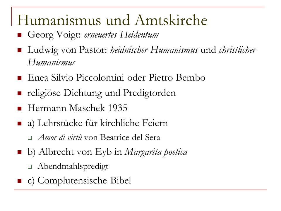 Humanismus und Amtskirche Georg Voigt: erneuertes Heidentum Ludwig von Pastor: heidnischer Humanismus und christlicher Humanismus Enea Silvio Piccolom