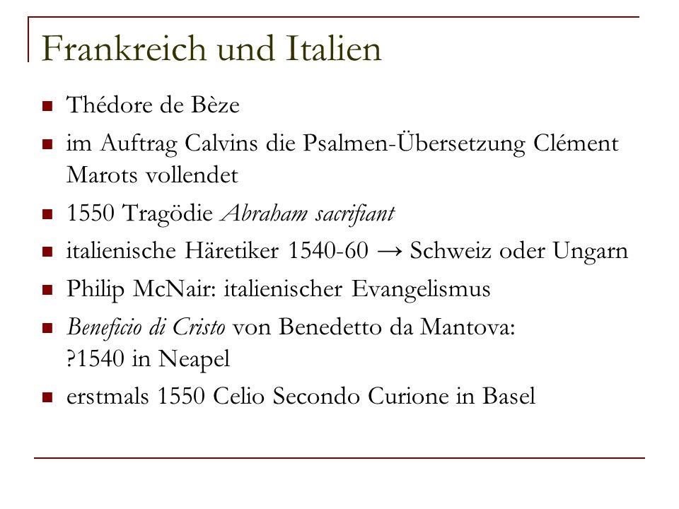 Frankreich und Italien Thédore de Bèze im Auftrag Calvins die Psalmen-Übersetzung Clément Marots vollendet 1550 Tragödie Abraham sacrifiant italienisc