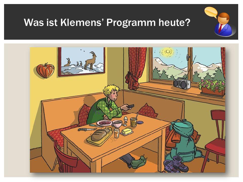 Was ist Klemens' Programm heute