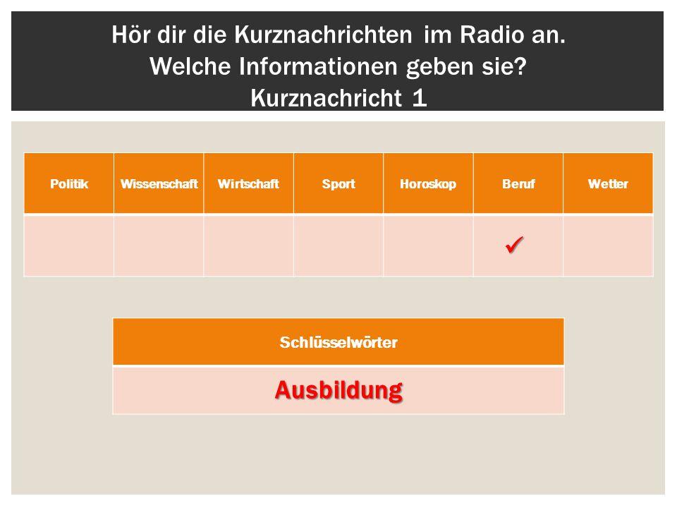 Hör dir die Kurznachrichten im Radio an. Welche Informationen geben sie.