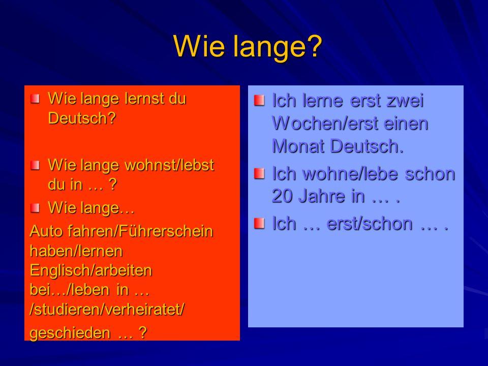 Wie lange.Wie lange. Wie lange lernst du Deutsch.