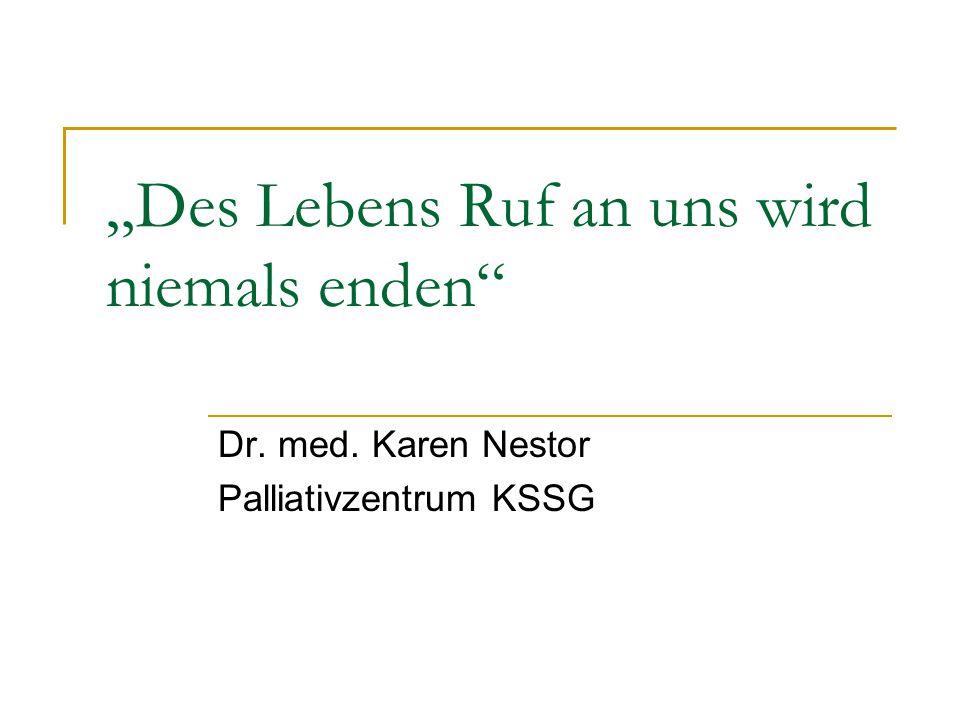"""Des Lebens Ruf an uns wird niemals enden"" Dr. med. Karen Nestor Palliativzentrum KSSG"