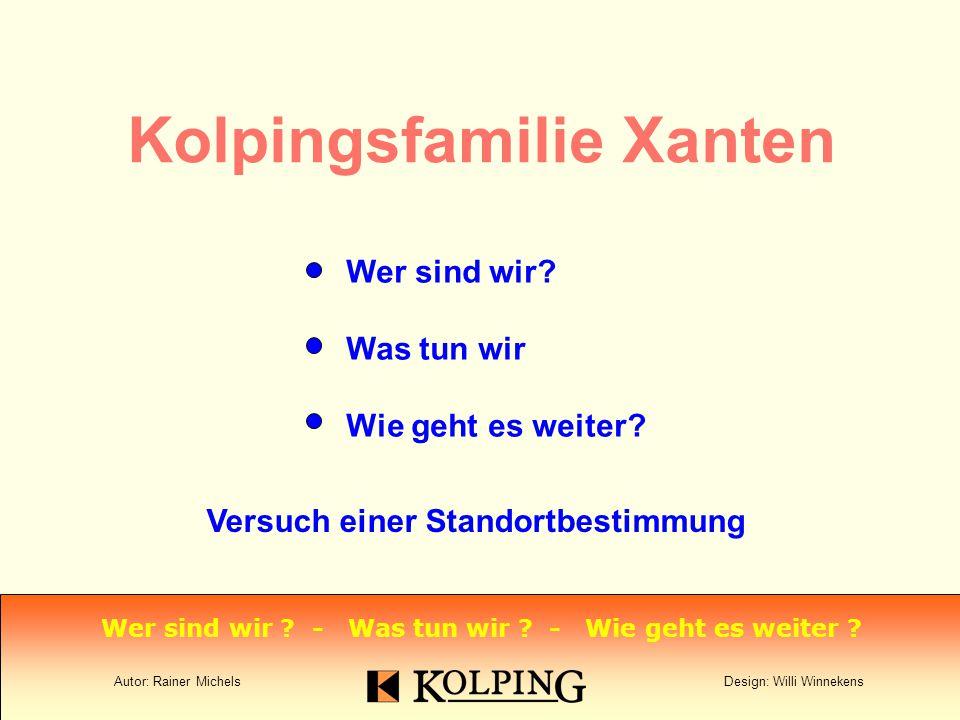 Kolpingsfamilie Xanten Wer sind wir.Was tun wir Wie geht es weiter.